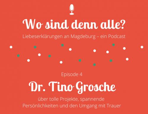 Episode 4: Dr. Tino Grosche über tolle Projekte, spannende  Persönlichkeiten und den Umgang mit Trauer