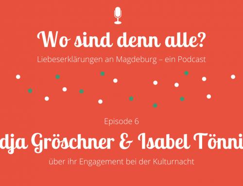 Episode 6: Nadja Gröschner & Isabel Tönniges über ihr Engagement bei der Kulturnacht