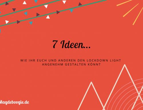 7 Ideen, sich und anderen den Lockdown Light angenehmer zu gestalten