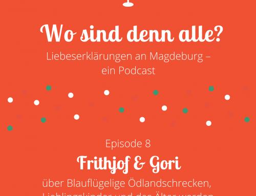 Episode 8: Frithjof und Gori von der Datsche